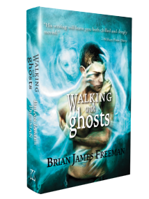 Walking with Ghosts [Jacketed Hardcover] by Brian James Freeman